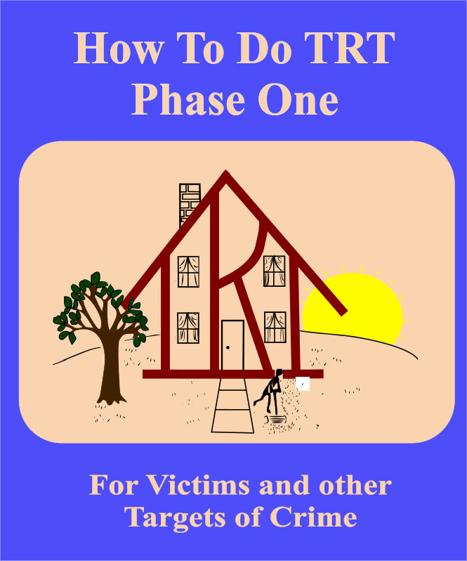 How To Do TRT Phase One Victims and Other Targets of Crime