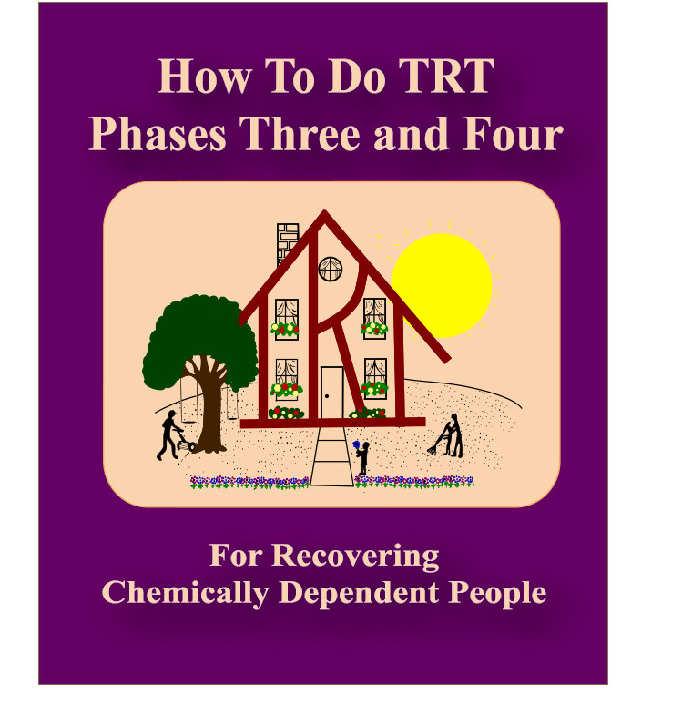 How To Do TRT Phases Three and Four For Chemically Dependent People