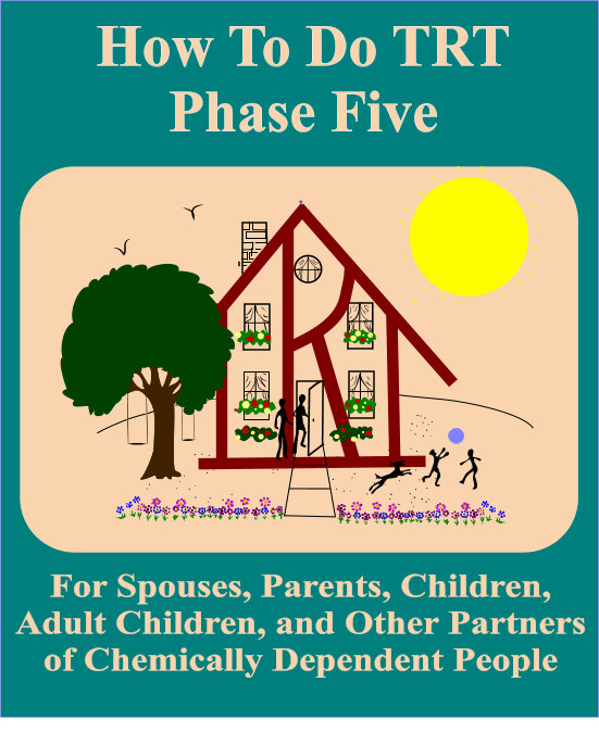 TRT Phase Five For Spouses, Parents, Children, ACAs . . .