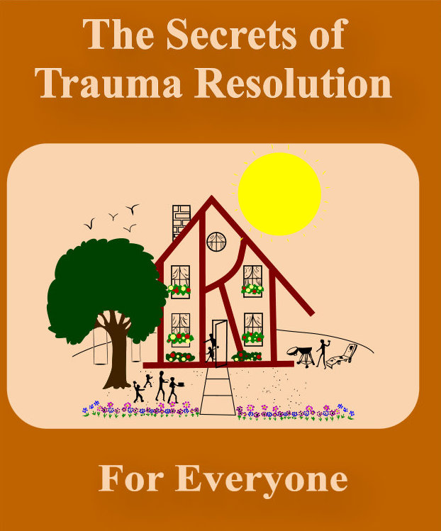 Secrets of Trauma Resolution